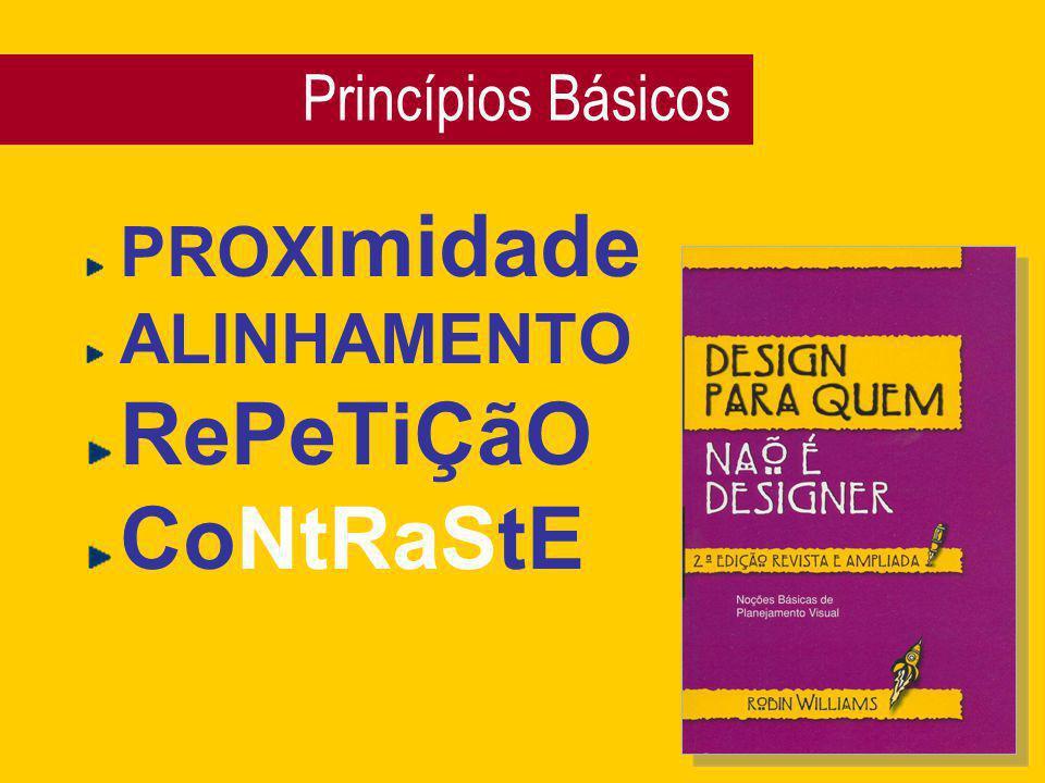 Princípios Básicos PROXImidade ALINHAMENTO RePeTiÇãO CoNtRaStE