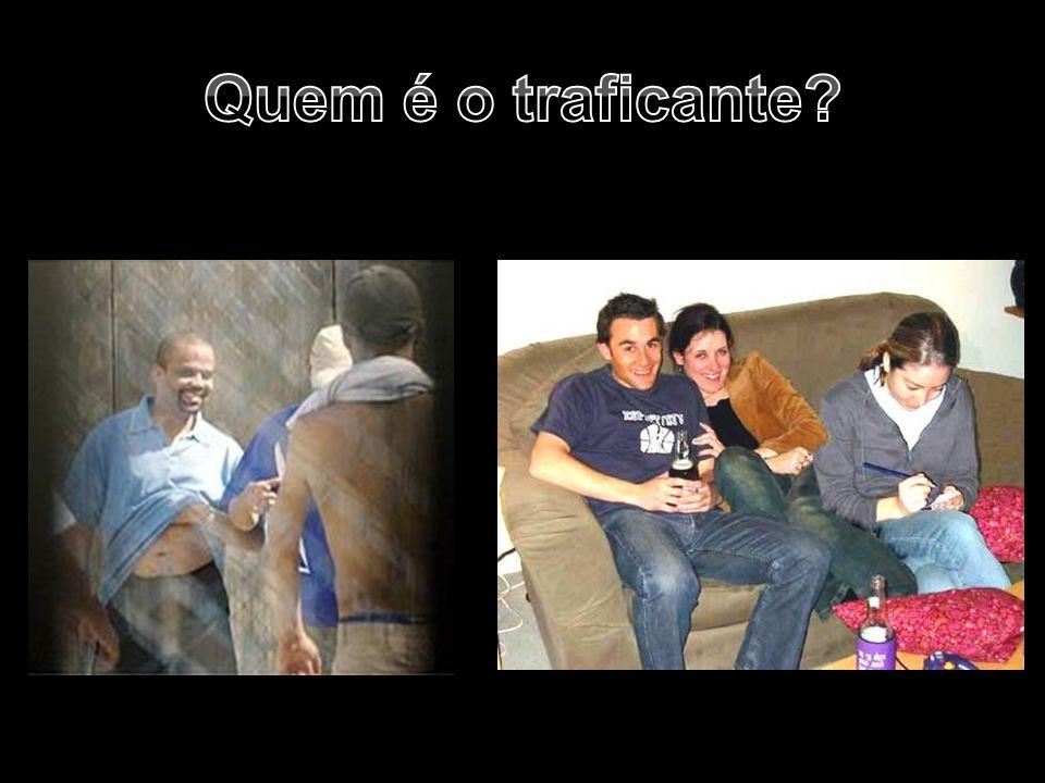 Quem é o traficante