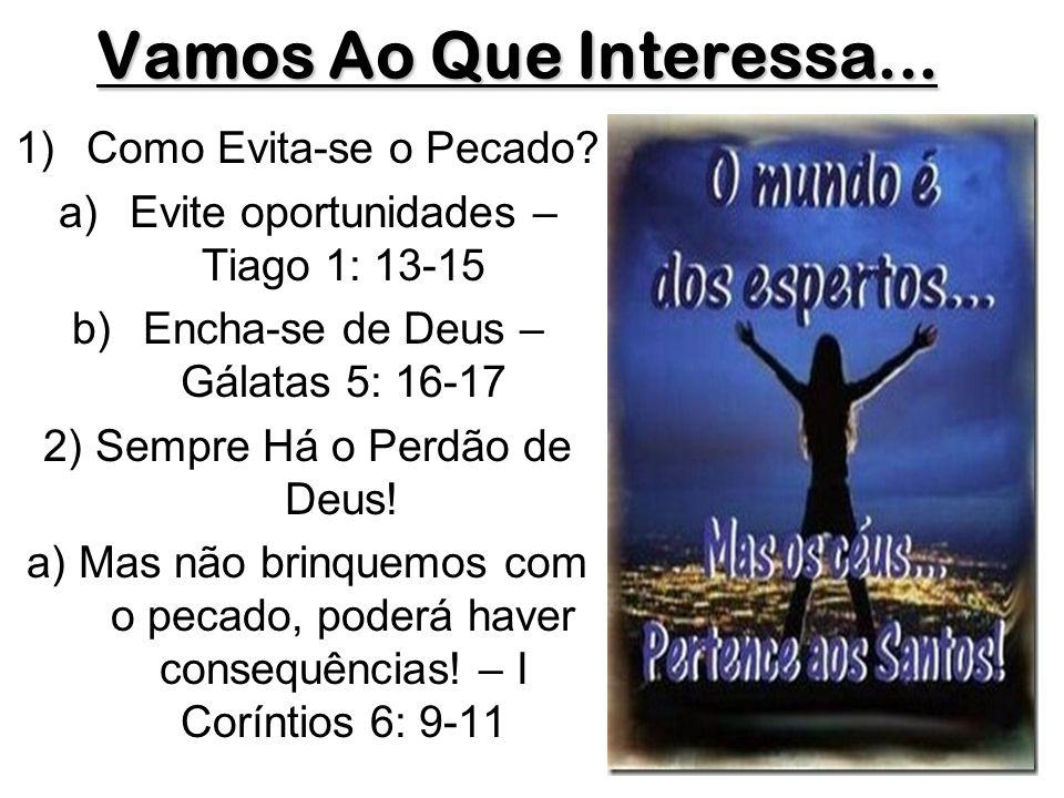 Vamos Ao Que Interessa... Como Evita-se o Pecado