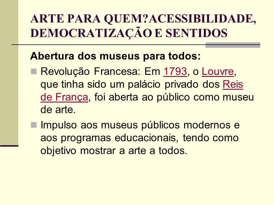 ARTE PARA QUEM ACESSIBILIDADE, DEMOCRATIZAÇÃO E SENTIDOS