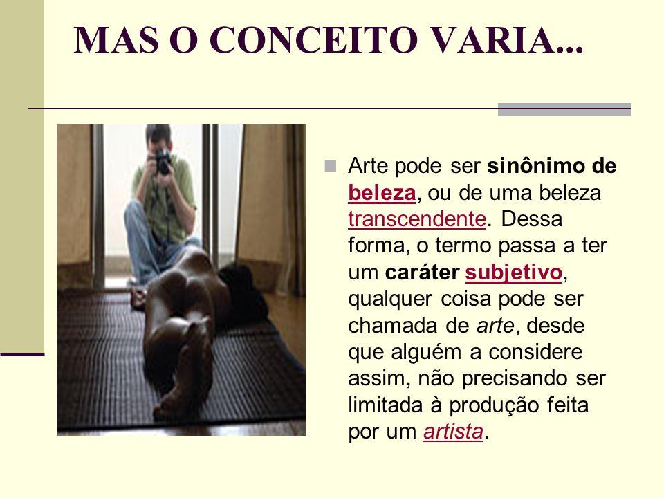 MAS O CONCEITO VARIA...