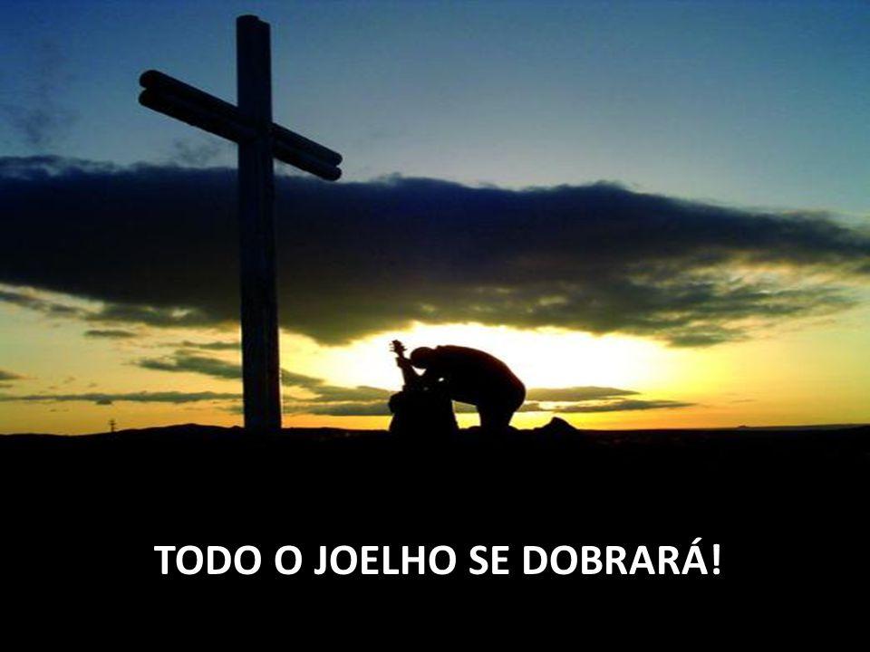 TODO O JOELHO SE DOBRARÁ!