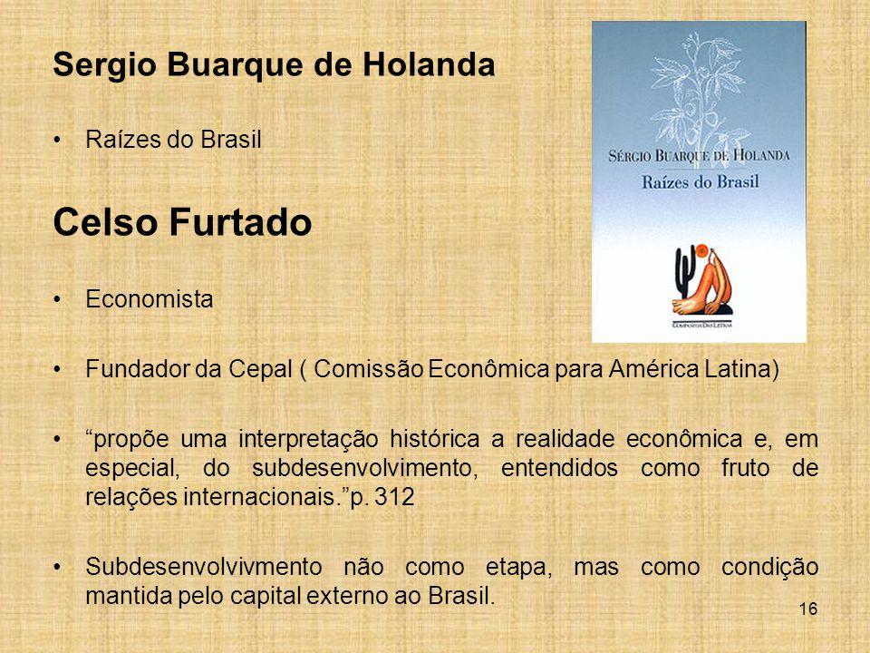 Celso Furtado Sergio Buarque de Holanda Raízes do Brasil Economista