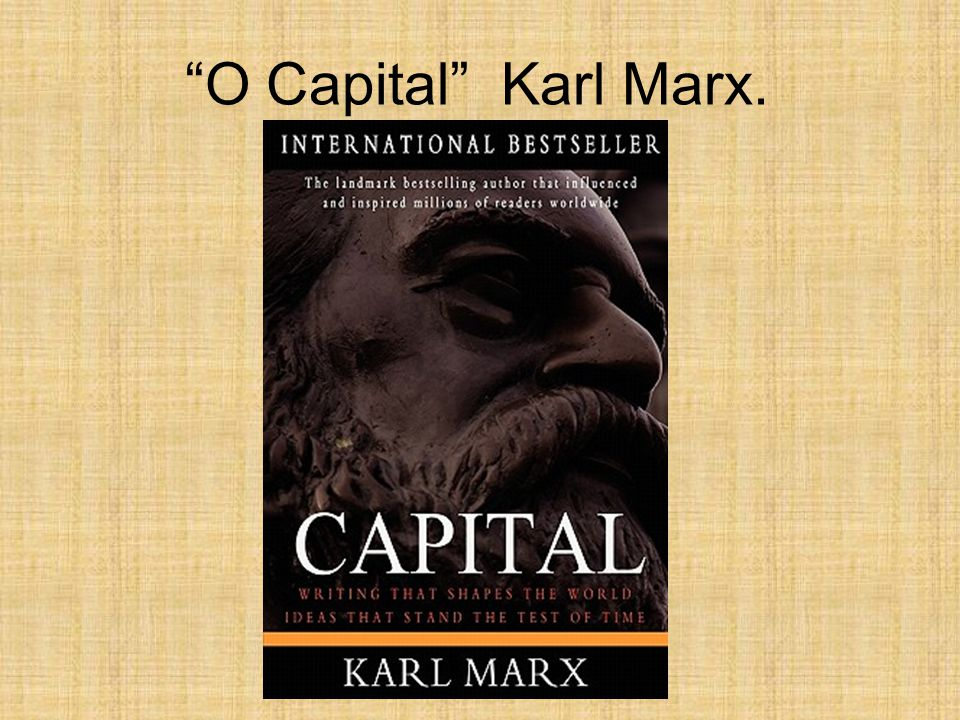 O Capital Karl Marx.