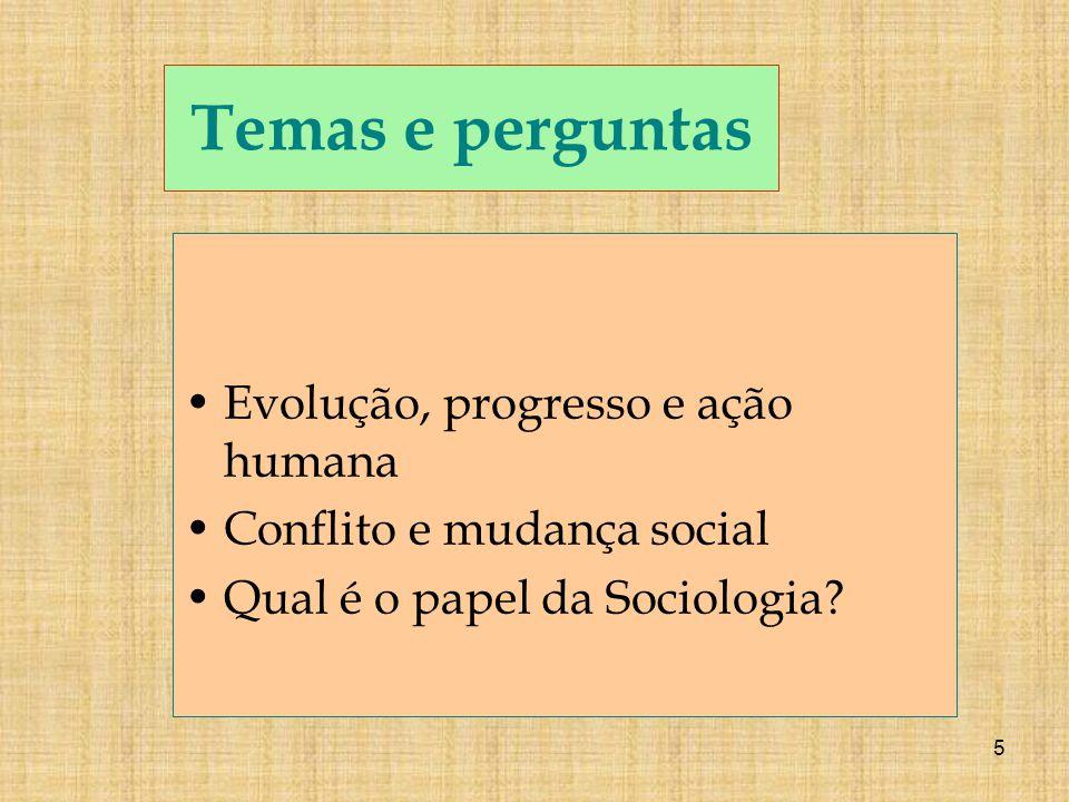 Temas e perguntas Evolução, progresso e ação humana