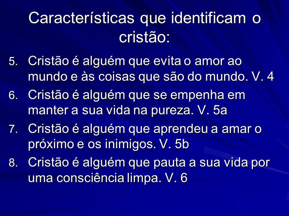Características que identificam o cristão: