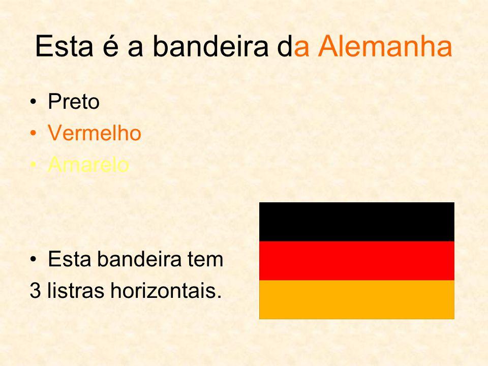 Esta é a bandeira da Alemanha