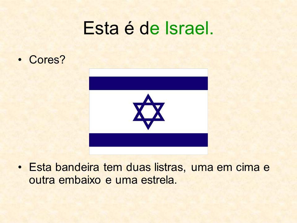 Esta é de Israel. Cores.