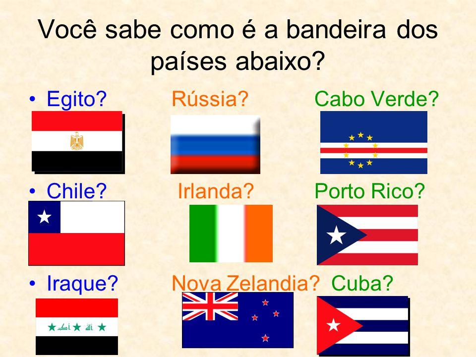 Você sabe como é a bandeira dos países abaixo