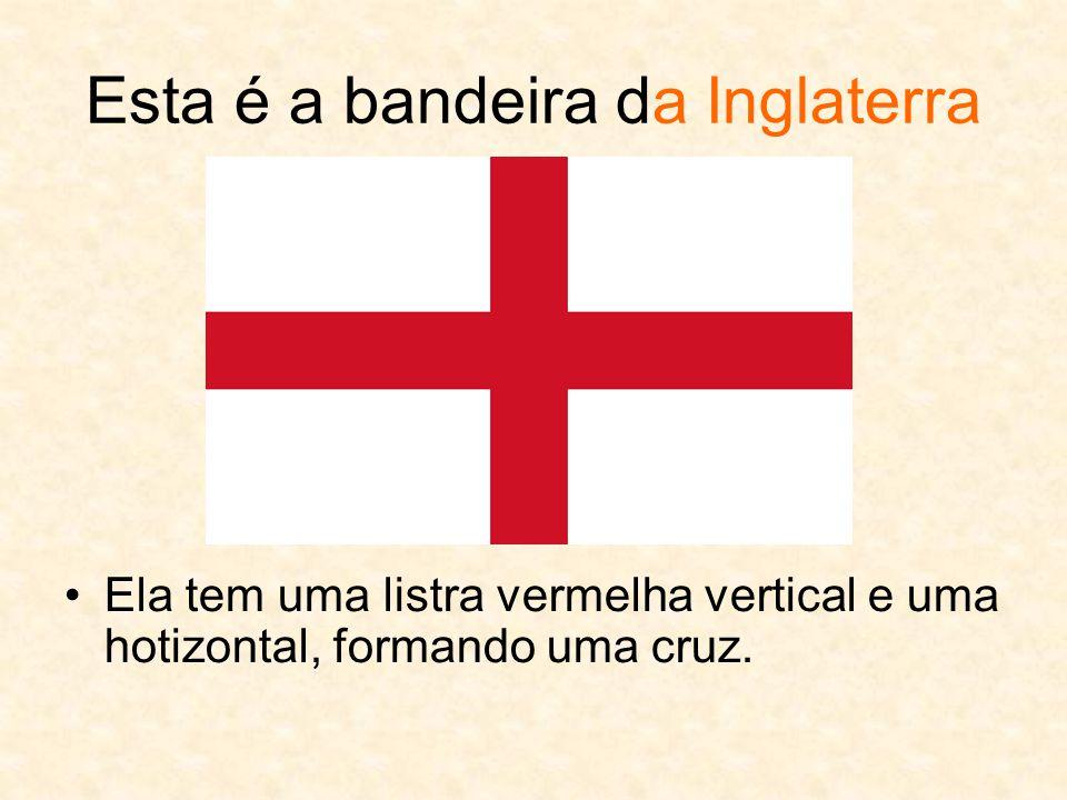 Esta é a bandeira da Inglaterra