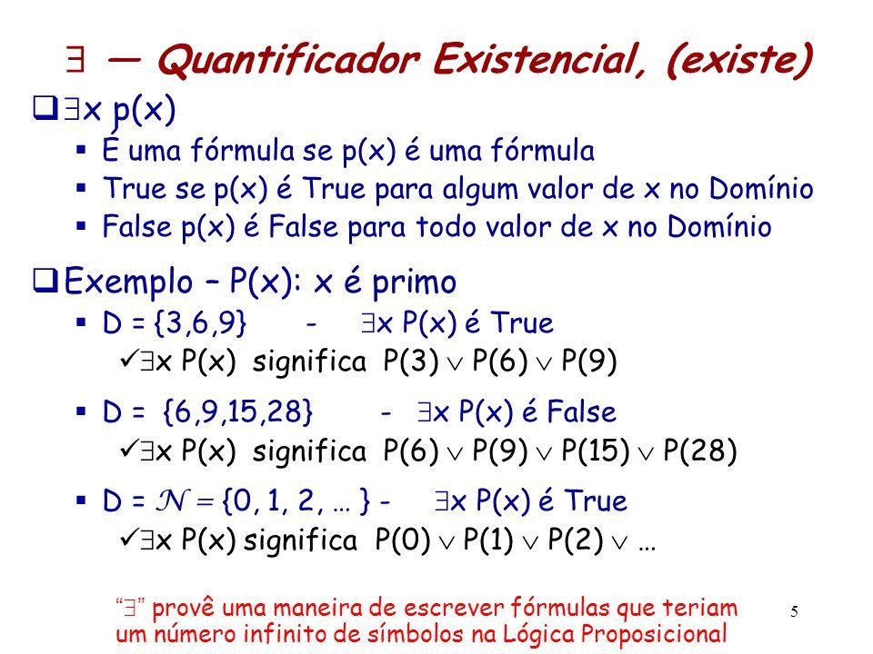  — Quantificador Existencial, (existe)