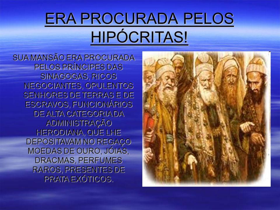 ERA PROCURADA PELOS HIPÓCRITAS!