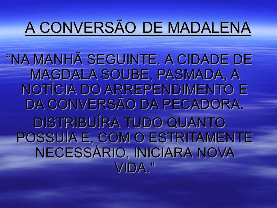 A CONVERSÃO DE MADALENA