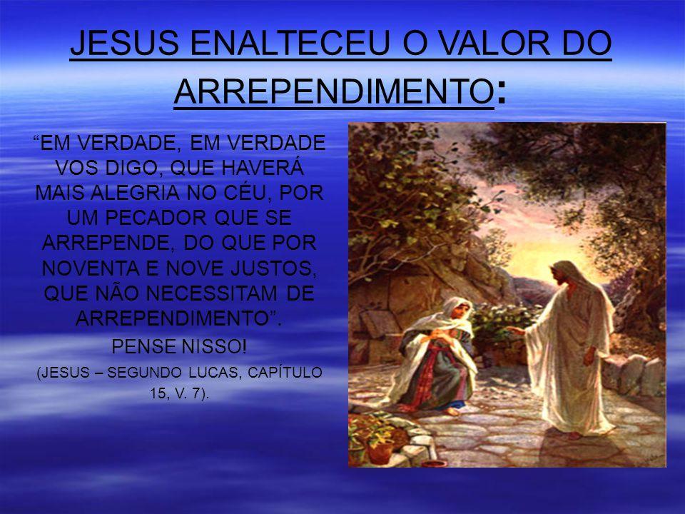 JESUS ENALTECEU O VALOR DO ARREPENDIMENTO: