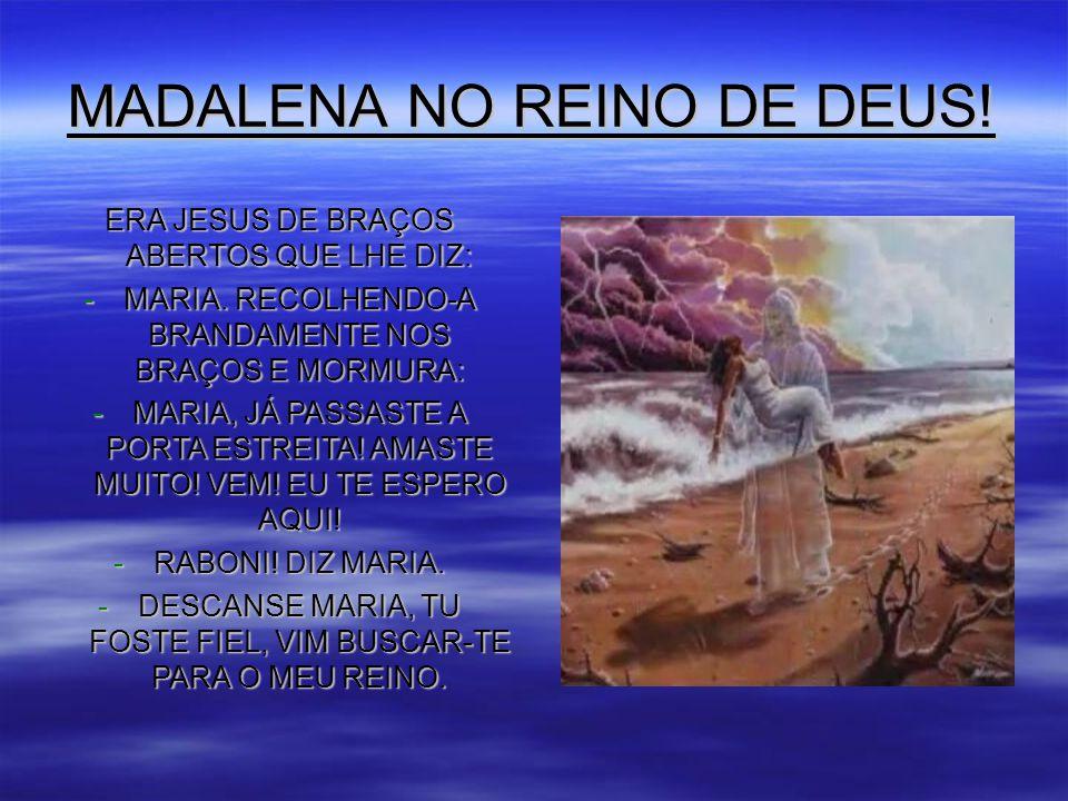 MADALENA NO REINO DE DEUS!