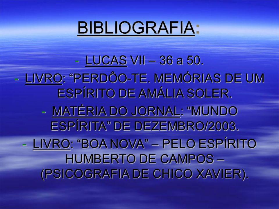BIBLIOGRAFIA: LUCAS VII – 36 a 50.