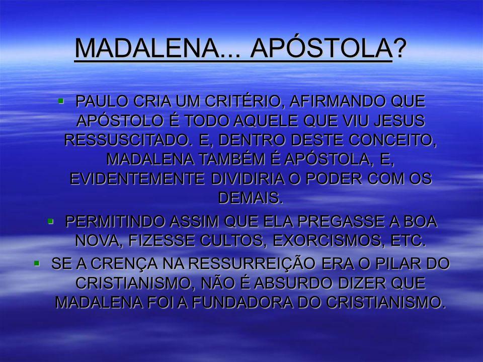 MADALENA... APÓSTOLA