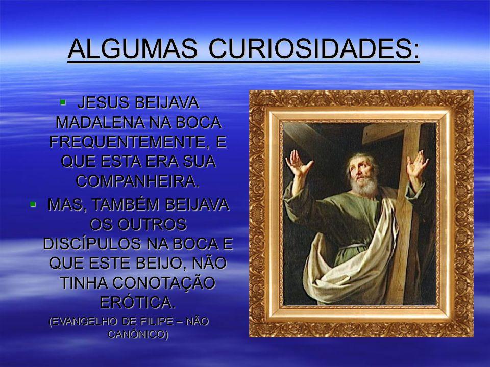 ALGUMAS CURIOSIDADES: