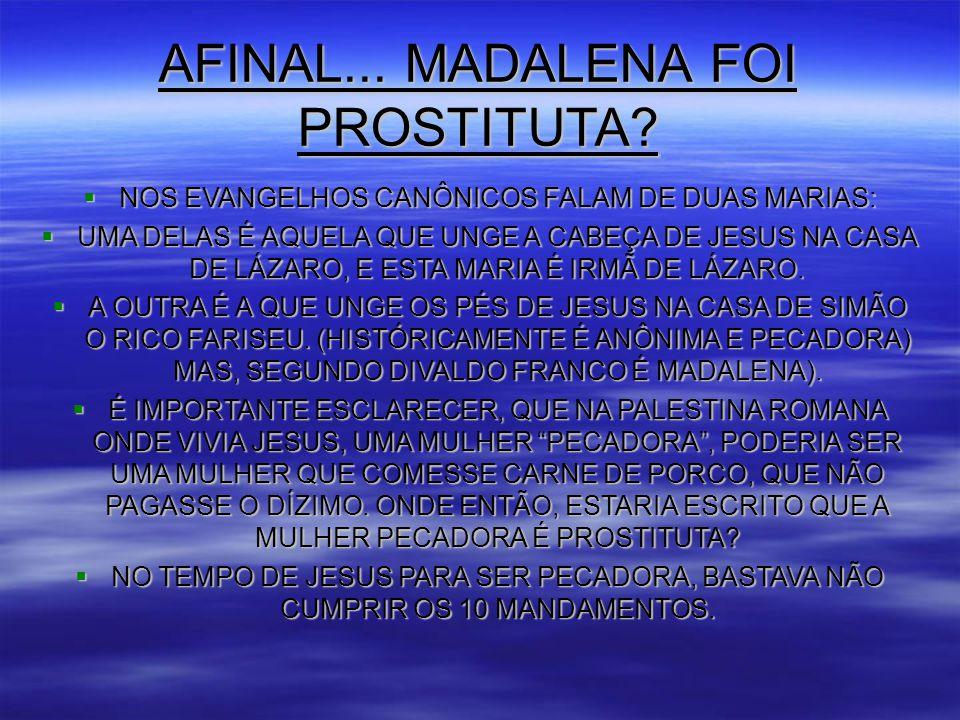 AFINAL... MADALENA FOI PROSTITUTA
