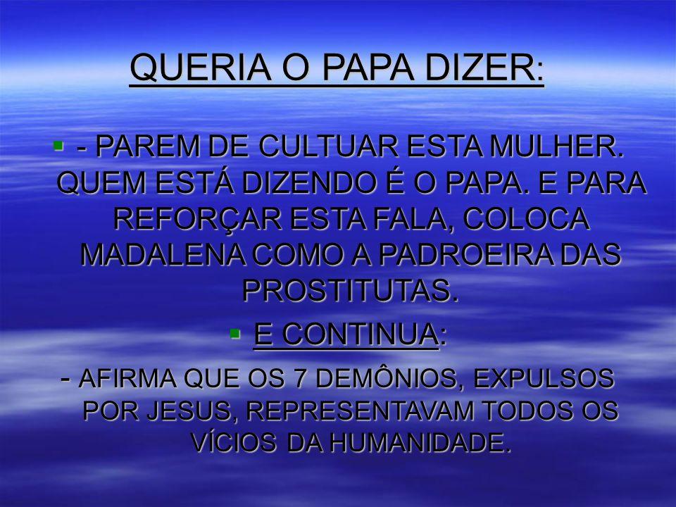 QUERIA O PAPA DIZER: