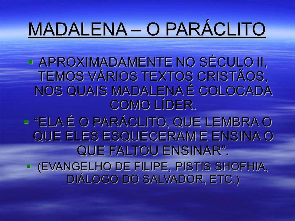 (EVANGELHO DE FILIPE, PISTIS SHOFHIA, DIÁLOGO DO SALVADOR, ETC.)