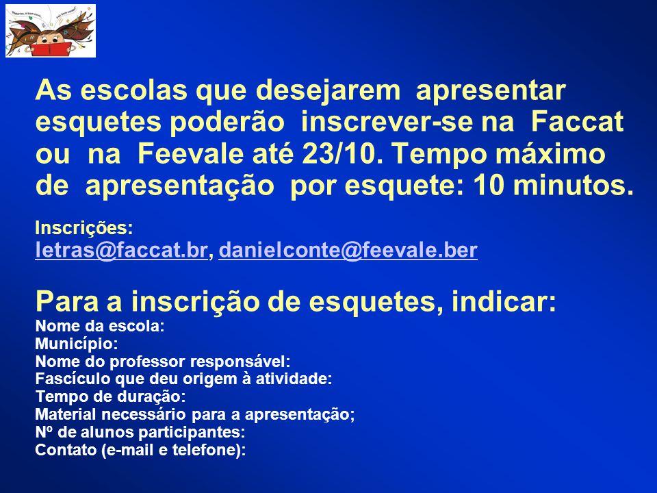 As escolas que desejarem apresentar esquetes poderão inscrever-se na Faccat ou na Feevale até 23/10.