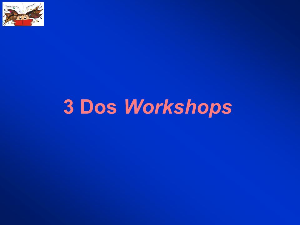 3 Dos Workshops