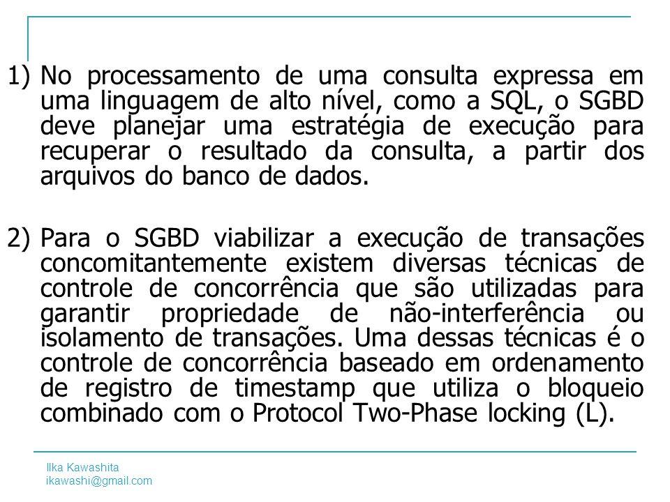 No processamento de uma consulta expressa em uma linguagem de alto nível, como a SQL, o SGBD deve planejar uma estratégia de execução para recuperar o resultado da consulta, a partir dos arquivos do banco de dados.