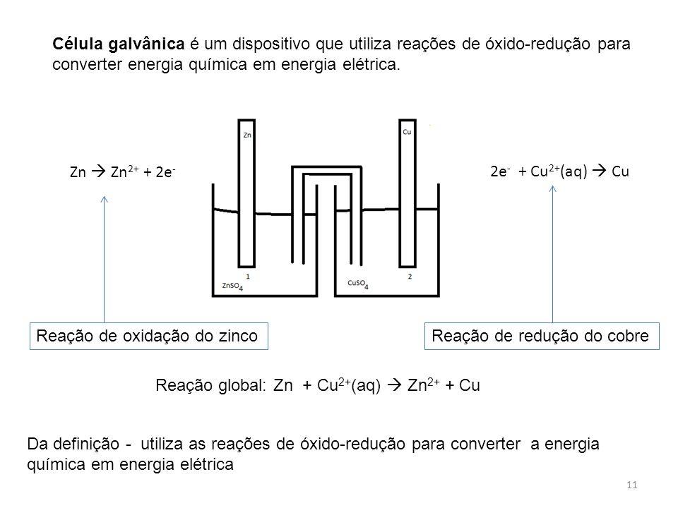 Célula galvânica é um dispositivo que utiliza reações de óxido-redução para converter energia química em energia elétrica.