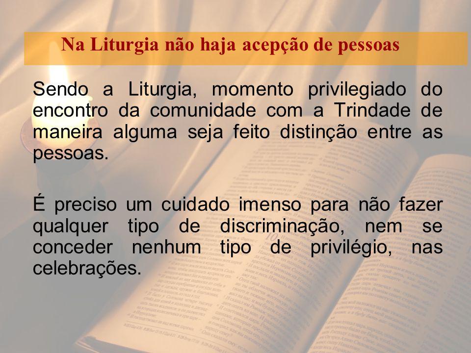Na Liturgia não haja acepção de pessoas