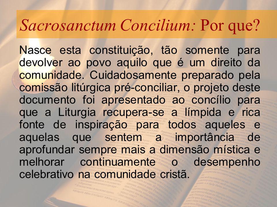 Sacrosanctum Concilium: Por que