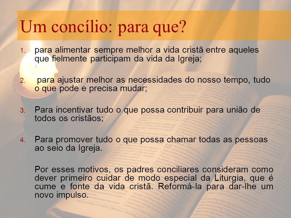 Um concílio: para que para alimentar sempre melhor a vida cristã entre aqueles que fielmente participam da vida da Igreja;