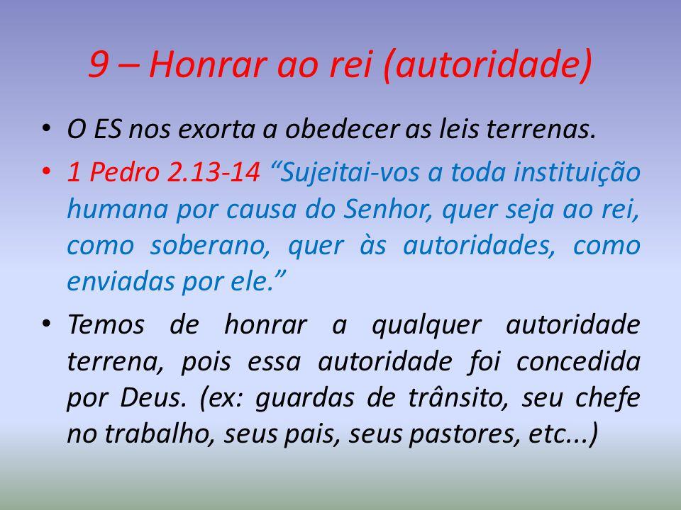 9 – Honrar ao rei (autoridade)