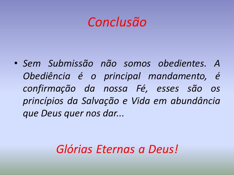 Conclusão Glórias Eternas a Deus!