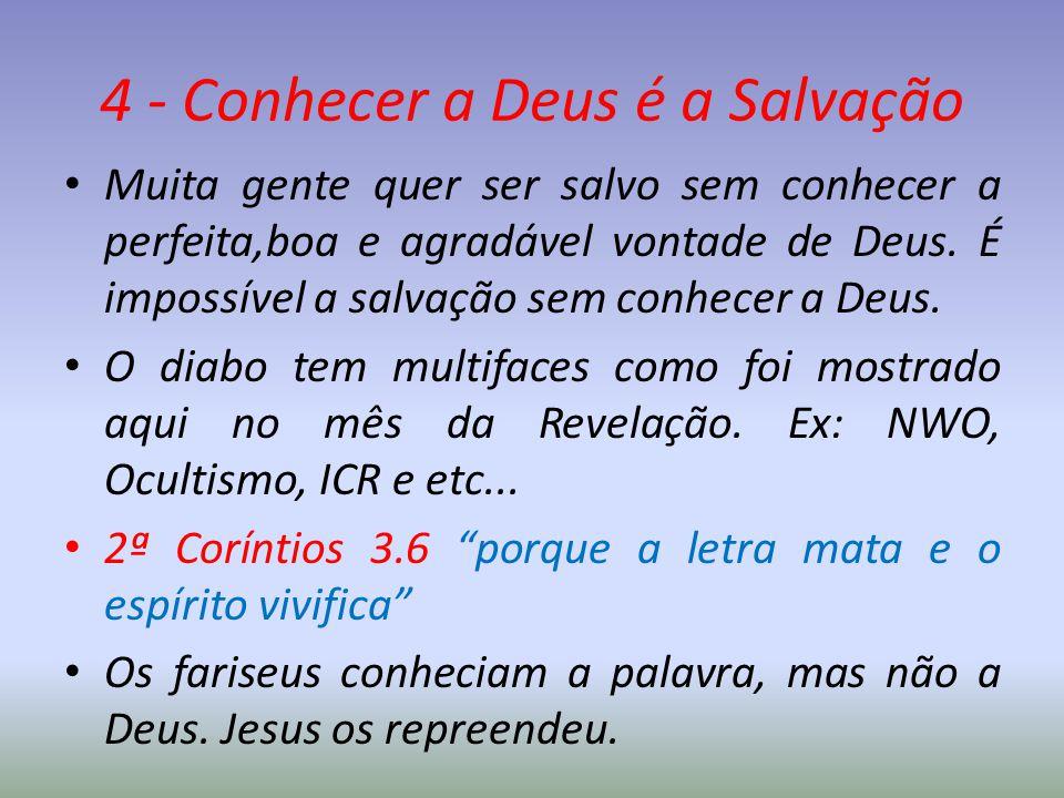 4 - Conhecer a Deus é a Salvação
