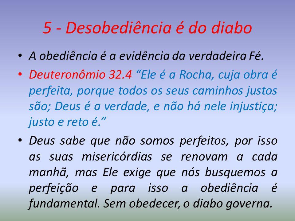 5 - Desobediência é do diabo