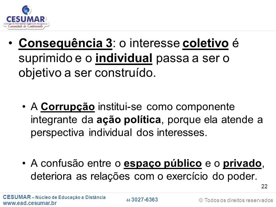 Consequência 3: o interesse coletivo é suprimido e o individual passa a ser o objetivo a ser construído.
