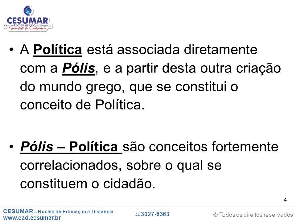 A Política está associada diretamente com a Pólis, e a partir desta outra criação do mundo grego, que se constitui o conceito de Política.