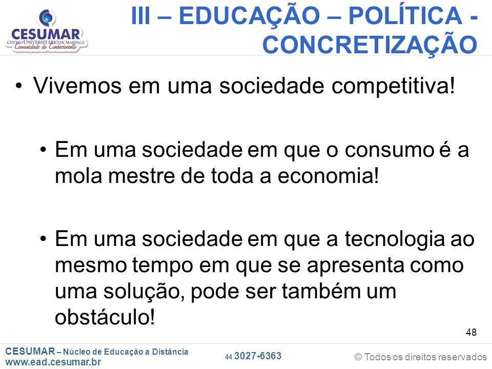 III – EDUCAÇÃO – POLÍTICA - CONCRETIZAÇÃO