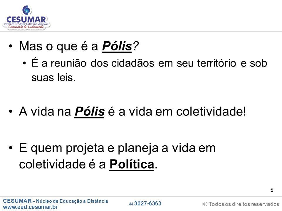 A vida na Pólis é a vida em coletividade!