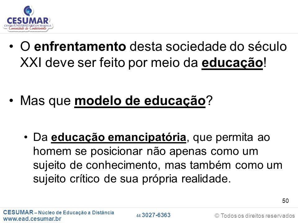 Mas que modelo de educação