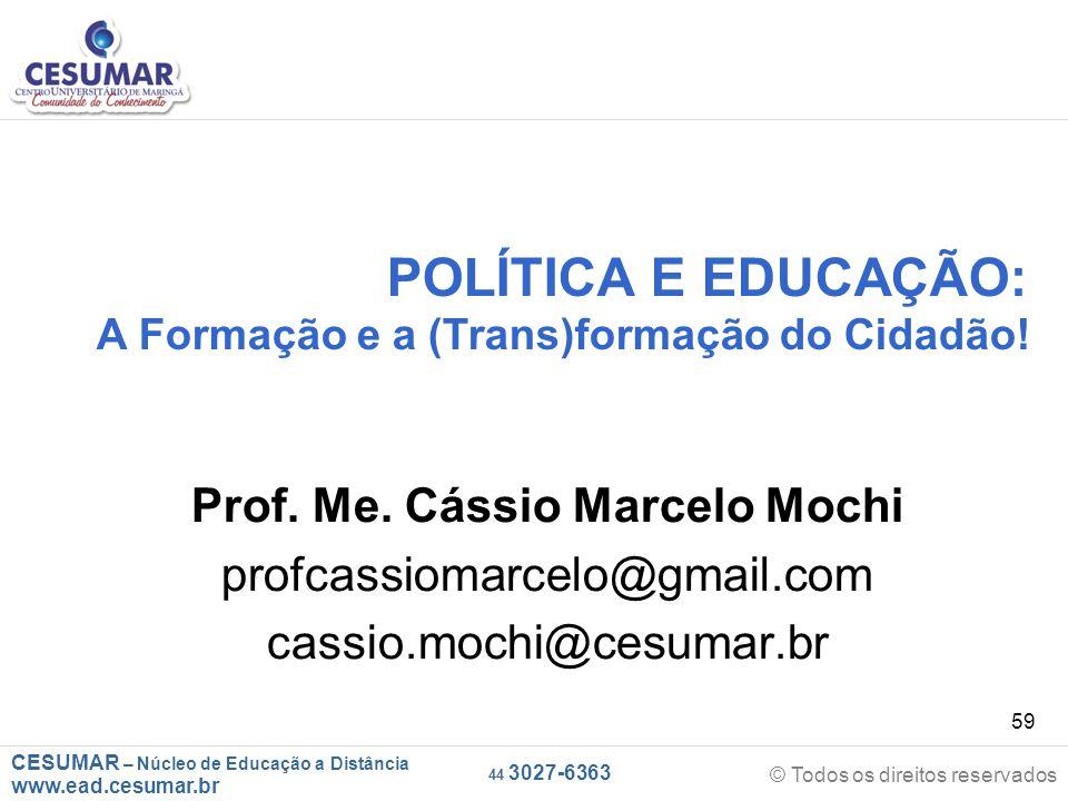POLÍTICA E EDUCAÇÃO: A Formação e a (Trans)formação do Cidadão!