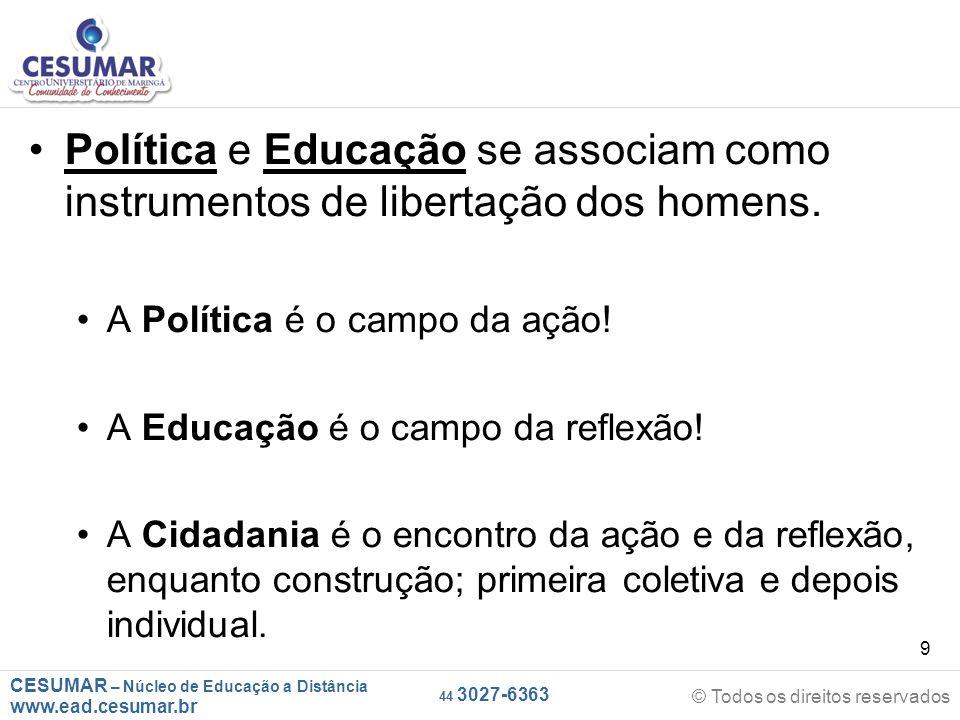 Política e Educação se associam como instrumentos de libertação dos homens.
