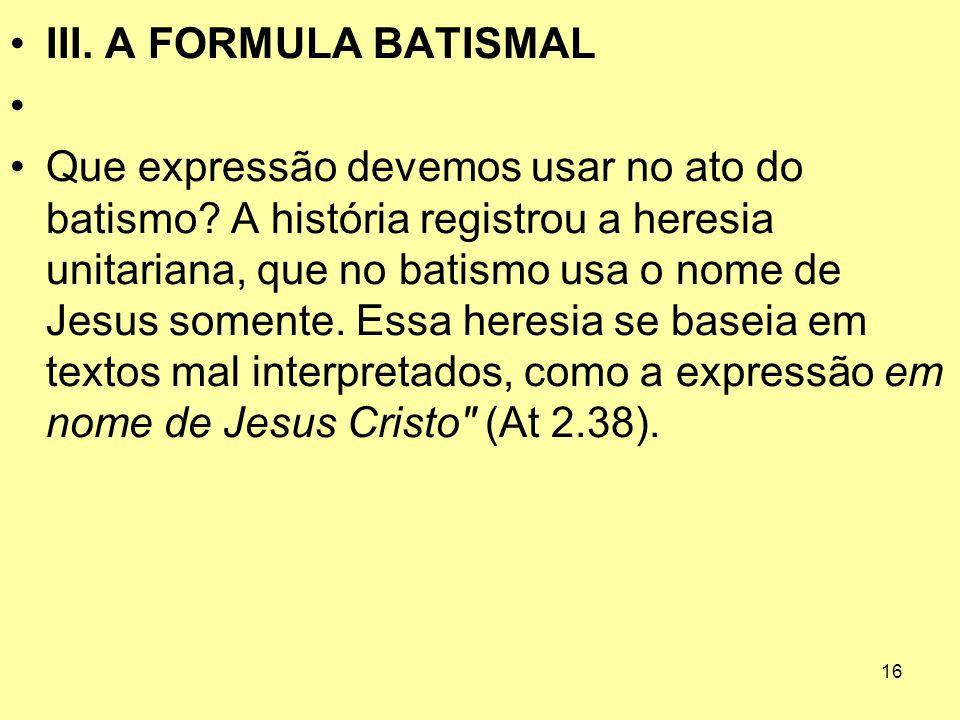 III. A FORMULA BATISMAL