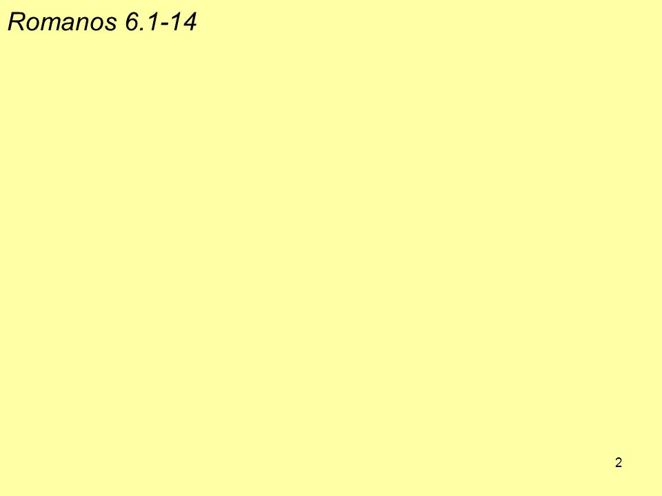 Romanos 6.1‑14 2