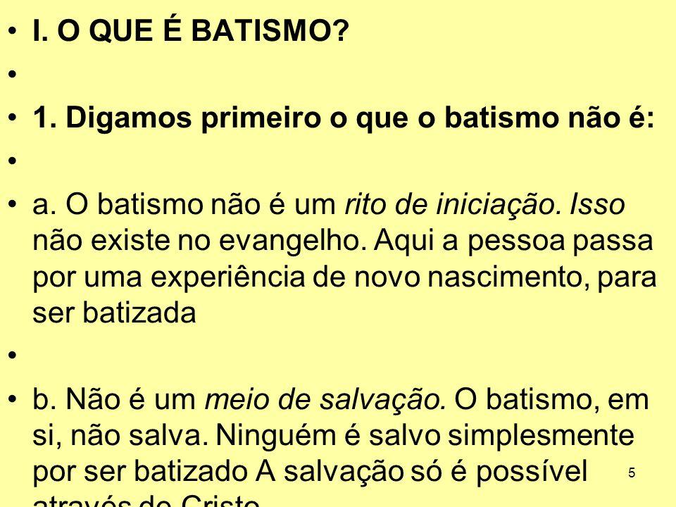 1. Digamos primeiro o que o batismo não é: