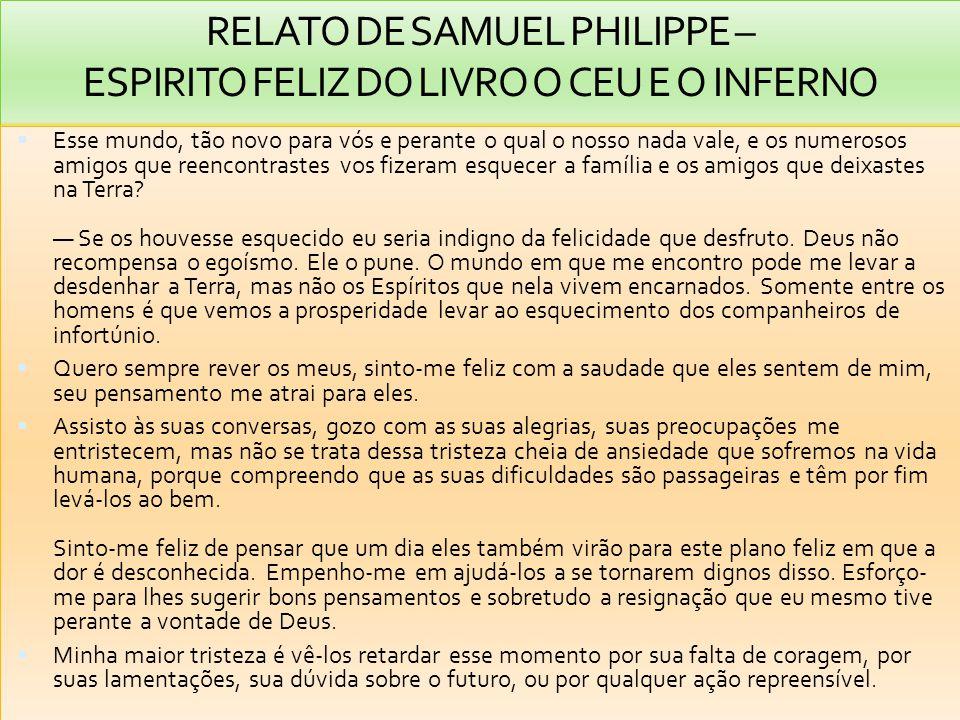 RELATO DE SAMUEL PHILIPPE – ESPIRITO FELIZ DO LIVRO O CEU E O INFERNO