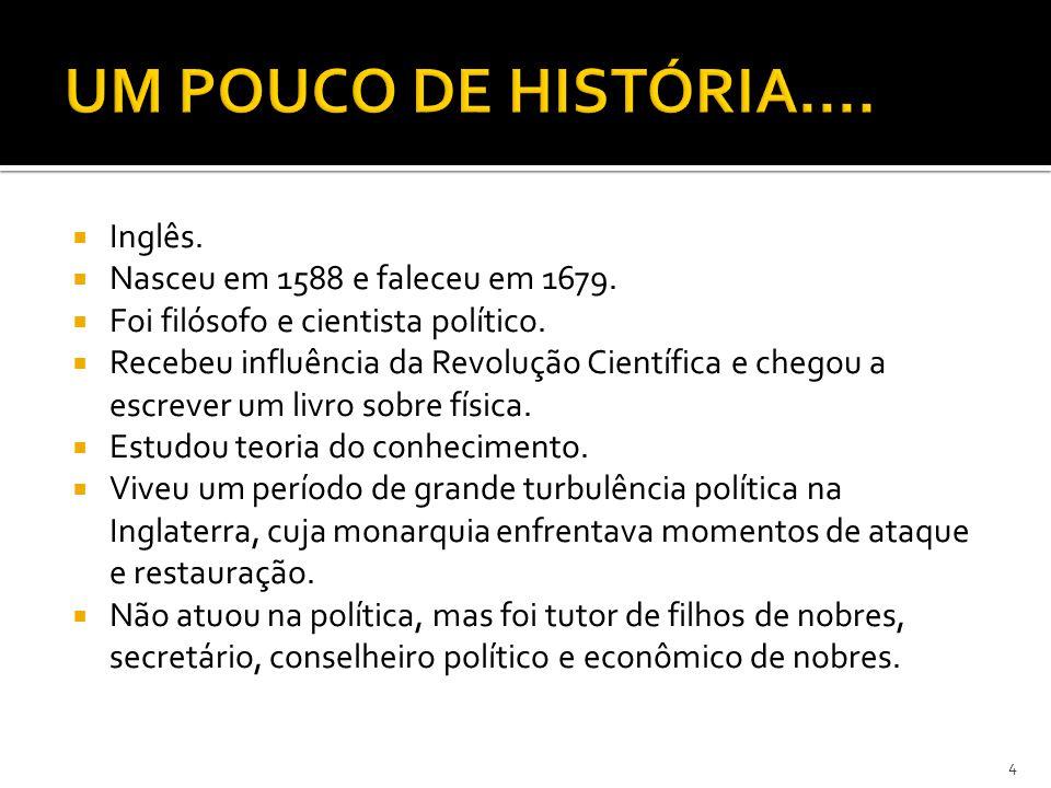UM POUCO DE HISTÓRIA.... Inglês. Nasceu em 1588 e faleceu em 1679.