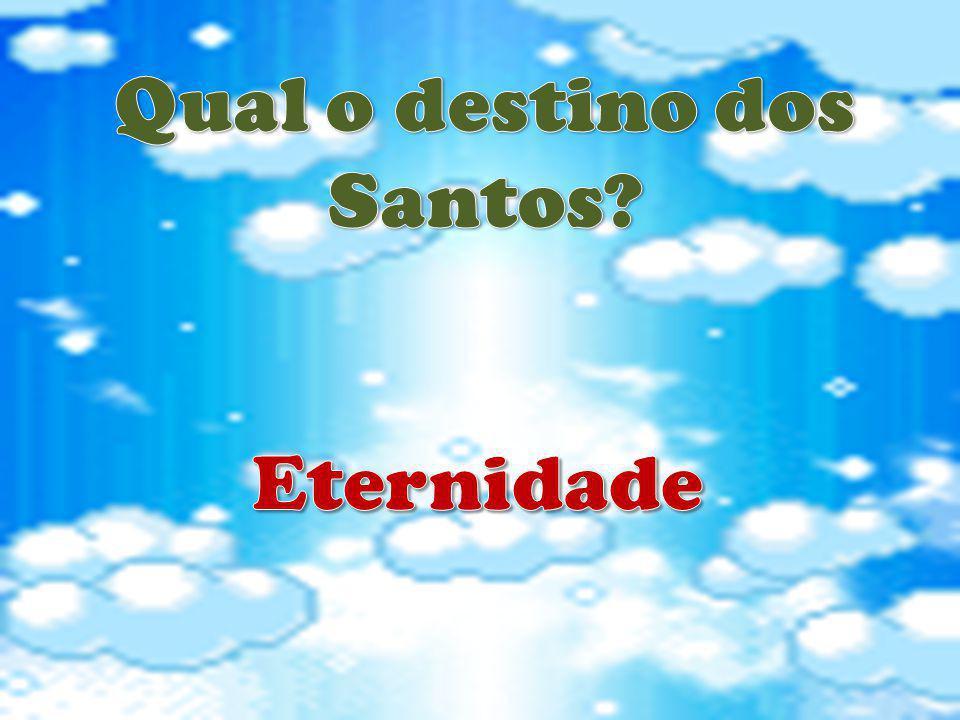 Qual o destino dos Santos