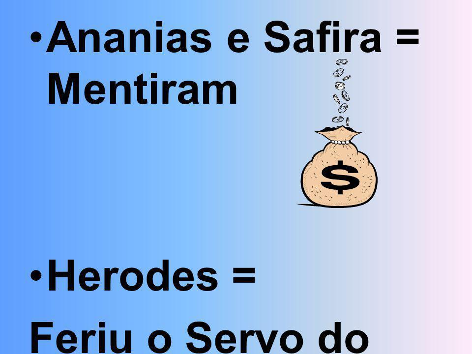 Ananias e Safira = Mentiram